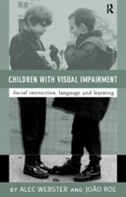 Children with Visual Impairment: Social Interaction, Language and Learning (BOK)