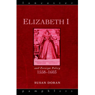 Elizabeth I and Foreign Relations, 1558-1603 (BOK)