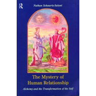 The Mystery of Human Relationship: Alchemy and the Transformation of the Self (BOK)