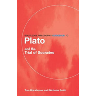 Routledge Philosophy Guidebook to Plato and the Trial of Socrates (BOK)