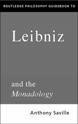 Routledge Philosophy GuideBook to Leibniz and the Monadology (BOK)