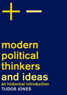 Modern Political Thinkers and Ideas: An Historical Introduction (BOK)