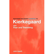 Routledge Philosophy Guidebook to Kierkegaard and Fear and (BOK)