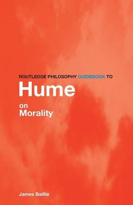 Routledge Philosophy Guidebook to Hume on Morality (BOK)
