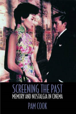 Screening the Past: Memory and Nostalgia in Cinema (BOK)
