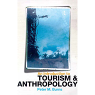 An Introduction to Tourism and Anthropology (BOK)