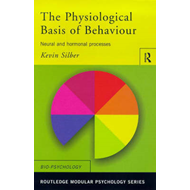 Physiological Basis of Behaviour: Neural and Hormonal Processes (BOK)