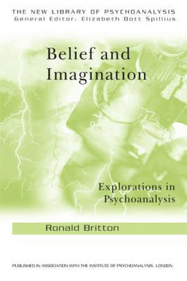 Belief and Imagination: Explorations in Psychoanalysis (BOK)