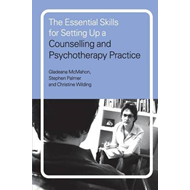 Essential Skills for Setting Up a Counselling and Psychother (BOK)