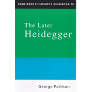 Routledge Philosophy Guidebook to the Later Heidegger (BOK)