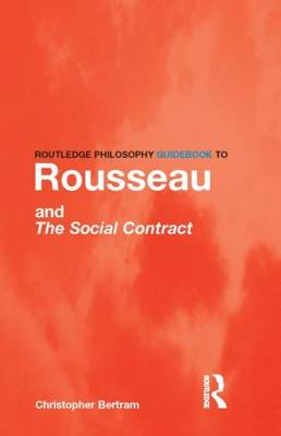 Routledge Philosophy GuideBook to Rousseau and the Social Co (BOK)