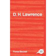 The Complete Critical Guide to D.H. Lawrence (BOK)