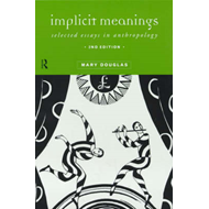 Implicit Meanings: Selected Essays in Anthropology (BOK)