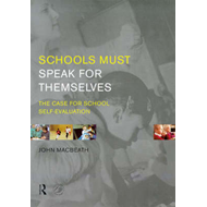 Schools Must Speak for Themselves: Arguments for School Self-evaluation (BOK)