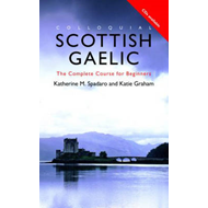 Colloquial Scottish Gaelic: The Complete Course for Beginners (BOK)