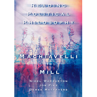 Reading Political Philosophy: Machiavelli to Mill (BOK)