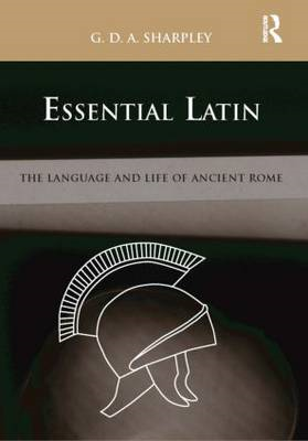 Essential Latin: The Language and Life of Ancient Rome (BOK)