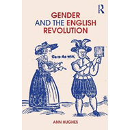 Gender and the English Revolution (BOK)