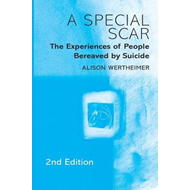 A Special Scar: The Experiences of People Bereaved by Suicide (BOK)
