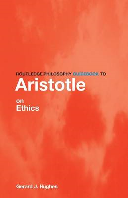 Routledge Philosophy Guidebook to Aristotle on Ethics (BOK)