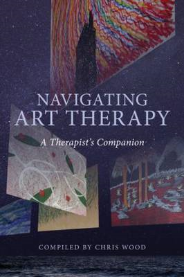 Navigating Art Therapy: A Therapist's Companion (BOK)