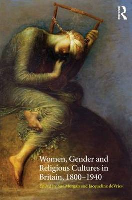 Women, Gender and Religious Cultures in Britain, 1800-1940 (BOK)