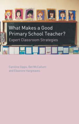 What Makes a Good Primary Teacher?: Expert Classroom Strategies (BOK)