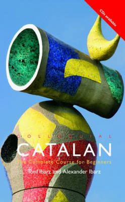 Colloquial Catalan: A Complete Course for Beginners (BOK)
