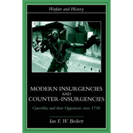 Modern Insurgencies and Counter-Insurgencies: Guerrillas and Their Opponents Since 1750 (BOK)
