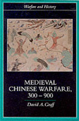 Medieval Chinese Warfare, 300-900 (BOK)
