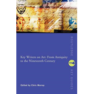 Key Writers on Art: From Antiquity to the Nineteenth Century (BOK)