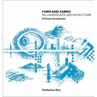 Form and Fabric in Landscape Architecture: An Introduction (BOK)