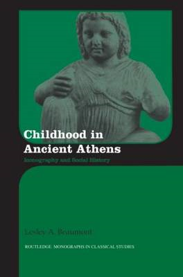 Childhood in Ancient Athens: Iconography and Social History (BOK)