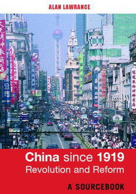 China since 1919 - Revolution and Reform: A Sourcebook (BOK)