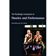 The Routledge Companion to Theatre and Performance (BOK)