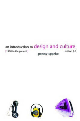 An Introduction to Design and Culture: 1900 to the Present (BOK)