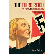 The Third Reich: Politics and Propaganda (BOK)
