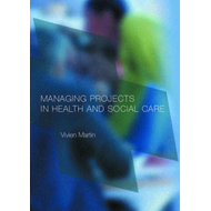Managing Projects in Health and Social Care (BOK)