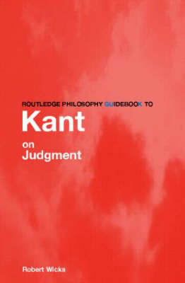 Routledge Philosophy GuideBook to Kant on Judgment (BOK)
