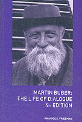 Martin Buber: The Life of Dialogue (BOK)