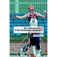 Cultural Politics of the Paralympic Movement (BOK)