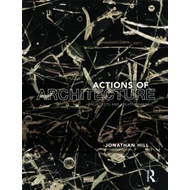 Actions in Architecture: Architects and Creative Users (BOK)