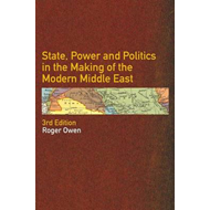 State, Power and Politics in the Making of the Modern Middle (BOK)