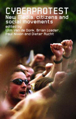 Cyberprotest: New Media, Citizens and Social Movements (BOK)
