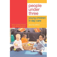 People Under Three: Young Children in Day Care (BOK)