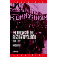 The Origins of the Russian Revolution, 1861-1917 (BOK)