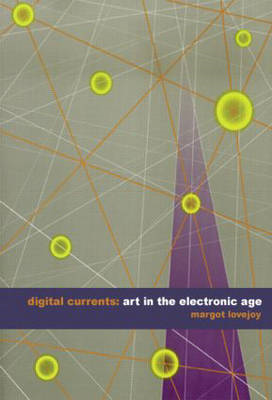 Digital Currents: Art in the Electronic Age (BOK)