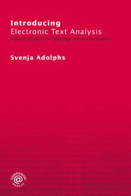 Introducing Electronic Text Analysis: A Practical Guide for Language and Literary Studies (BOK)