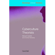 Cyberculture Theorists: Manuel Castells and Donna Haraway (BOK)