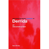 Routledge Philosophy Guidebook to Derrida on Deconstruction (BOK)